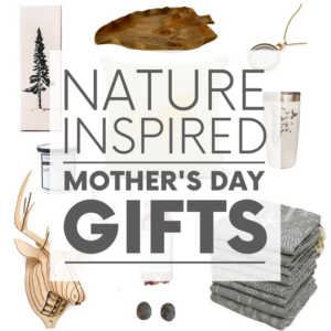 Looking for eco-friendly mother's day gifts? These 10 nature-inspired items are sure to delight the mother earth loving mother in your life - whether that be your mom, mom-in-law, grandma, sister - or yourself!